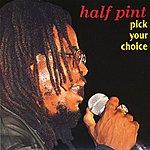 Half Pint Pick Your Choice