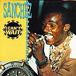 Sanchez I Can't Wait