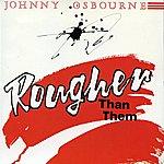 Johnny Osbourne Rougher Than Them
