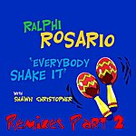 Ralphi Rosario Everybody Shake It (Remixes Part 2) (With Shawn Christopher)