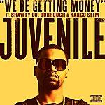 Juvenile We Be Getting Money (Single)(Parental Advisory)