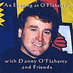 Danny O'Flaherty And Friends An Evening At O'flaherty's
