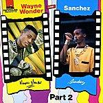 Wayne Wonder Wayne Wonder & Sanchez Part 2