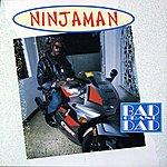 Ninjaman Bad Grand Dad