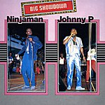 Ninjaman Big Showdown: Ninjaman & Johnny P