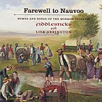 FiddleSticks Farewell To Nauvoo - Hymns And Songs Of The Mormon Pioneers