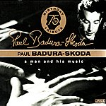 Paul Badura-Skoda A Man And His Music