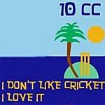 10cc I Don't Like Cricket (I Love It)