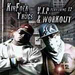 Kinfolk Thugs V.i.p. & Workout (Feat. J2)