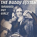 The Buddy System Drugged Out Girls