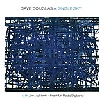 Dave Douglas A Single Sky