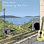 Laura Veirs Troubled By The Fire