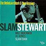 Slam Stewart Slam Bam(The Definitive Black & Blue Sessions (Hérouville, France 1971))