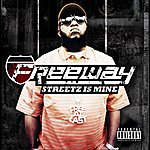 Freeway Streetz Is Mine (Parental Advisory)