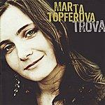 Marta Topferova Trova