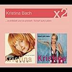 Kristina Bach Es Kribbelt Und Es Prickelt / Scharf Aufs Leben