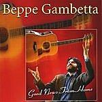 Beppe Gambetta Good News From Home