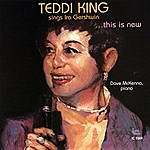 Teddi King This Is New: Teddi King Sings Ira Gershwin