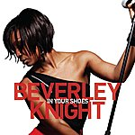 Beverley Knight In Your Shoes (2-Track Single)