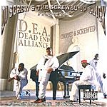 DEA Screwed For Life : Chopped & Screwed