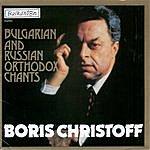 Boris Christoff Bulgarian And Russian Orthodox Chants