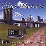 Blue Harvest Just Around The Bend