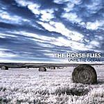 The Horseflies Until The Ocean