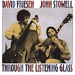 David Friesen Through The Listening Glass