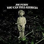 Joe Purdy You Can Tell Georgia