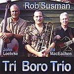 Rob Susman Tri Boro Trio