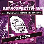 The Flying Luttenbachers Retrospektiw IV