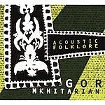 Gor Mkhitarian Acoustic Folklore