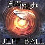 Jeff Ball The Shape Of Light