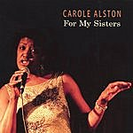 Carole Alston For My Sisters