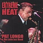 The Pat Longo Orchestra Extreme Heat (New)
