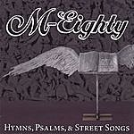 M-Eighty Hymns, Psalms, & Street Songs