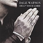 Dale Watson Help Your Lord