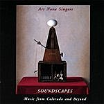 Ars Nova Singers Soundscapes: Music From Colorado And Beyond