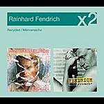 Rainhard Fendrich Recycled / Männersache