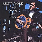 Rusty York Sings Country Like Crazy