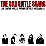 The Sad Little Stars Live-Ish: The Official Anthem Of These Outer Spaces