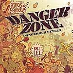 Danger Zone Dangerous Styles