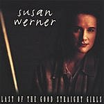 Susan Werner Last Of The Good Straight Girls