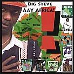 Big Steve Aay Africa