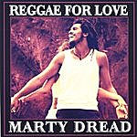 Marty Dread Reggae For Love