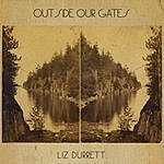 Liz Durrett Outside Our Gates