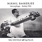 Nikhil Banerjee Morning Ragas, Bombay 1965
