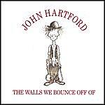 John Hartford Walls We Bounce Off Of