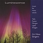 Ars Nova Singers Luminescence: Music For Many Voices