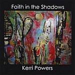 Kerri Powers Faith In The Shadows